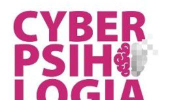 Cartea Cyberpsihologia – Catarina Katzer (download, pret, reducere)