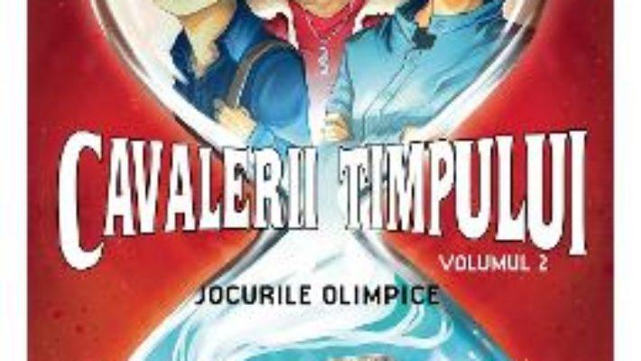 Cartea Cavalerii timpului. Vol. 2: Jocurile olimpice – S. Grimler, H. Duchateau, C. Roger (download, pret, reducere)