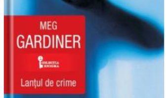 Cartea Lantul de crime – Meg Gardiner (download, pret, reducere)