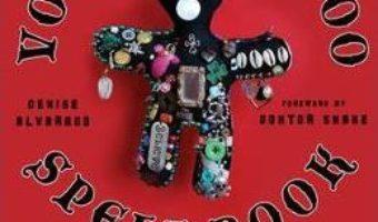Cartea Voodoo Hoodoo Spellbook – Denise Alvarado (download, pret, reducere)