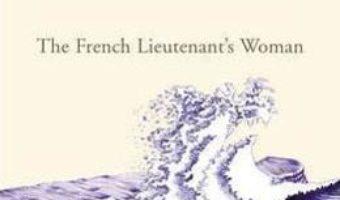 Cartea The French Lieutenant's Woman – John Fowles (download, pret, reducere)