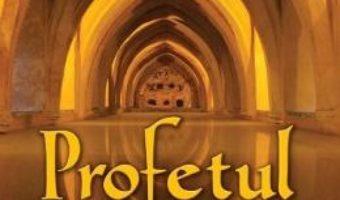 Cartea Profetul – Kahlil Gibran (download, pret, reducere)