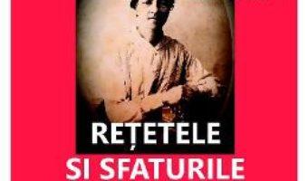 Cartea Retetele si sfaturile strabunicii. Dupa 100 de ani – Cristina Popa Tache (download, pret, reducere)