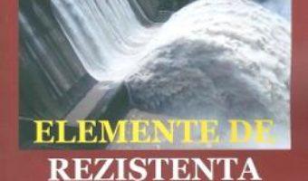 Cartea Elemente de rezistenta materialelor. Partea 2 – Horia Garbea, Roxana Salcianu (download, pret, reducere)