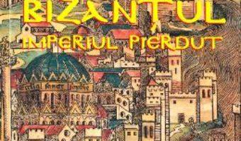 Cartea Bizantul. Imperiul pierdut – Stefan Petra (download, pret, reducere)