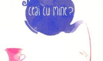 Cartea Ceai cu mine? – Carina Dinu (download, pret, reducere)