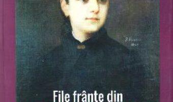 Cartea File frante din viata Iuliei Hasdeu – Crina Decusara Bocsan (download, pret, reducere)
