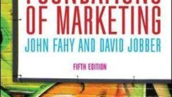 Cartea Foundations of Marketing – John Fahy, David Jobber (download, pret, reducere)