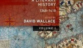 Cartea Europe: Volume 1: A Literary History, 1348-1418 – David Wallace (download, pret, reducere)