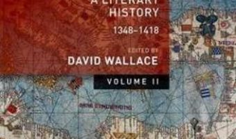 Cartea Europe: Volume 2: A Literary History, 1348-1418 – David Wallace (download, pret, reducere)