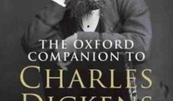 Cartea The Oxford Companion to Charles Dickens: Anniversary edition – Paul Schlicke (download, pret, reducere)