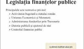 Cartea Legislatia finantelor publice act. 22.10.2018 (download, pret, reducere)