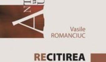Cartea Recitirea proverbelor – Vasile Romanciuc (download, pret, reducere)