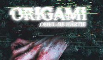 Cartea Origami: Omul de hartie – Sandra Coroian (download, pret, reducere)