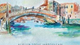 Cartea Venetia, Creta, Santorini – Aurelia Stoie Marginean (download, pret, reducere)