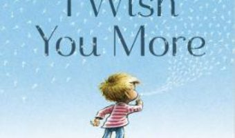 Cartea I Wish You More – Amy Krouse Rosenthal (download, pret, reducere)