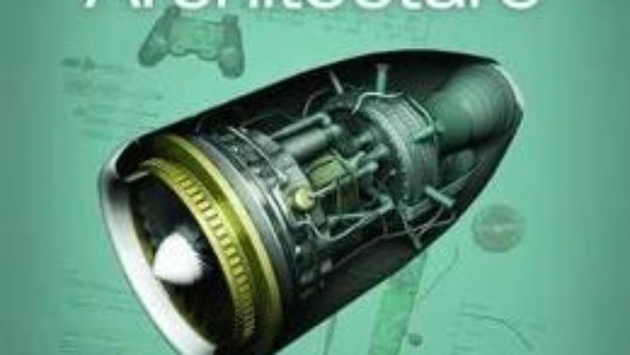 Cartea Game Engine Architecture – Jason Gregory (download, pret, reducere)