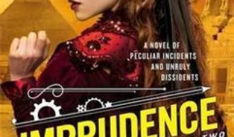 Cartea Imprudence: Book Two of The Custard Protocol – Gail Carriger (download, pret, reducere)