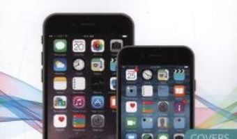 Cartea My iPhone: Covers iOS 8 on iPhone 6/6 Plus, 5S/5C/5, and 4S – Brad Miser (download, pret, reducere)