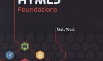 Cartea HTML5 Foundations – Matt West (download, pret, reducere)