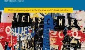 Cartea Marketing Strategy for Creative and Cultural Industries – Bonita M. Kolb (download, pret, reducere)