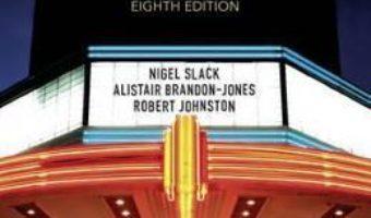Cartea Operations Management – Alistair Brandon-Jones, Nigel Slack, Robert Johnston (download, pret, reducere)