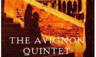Cartea The Avignon Quintet – Lawrence Durrell (download, pret, reducere)