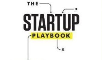 Cartea The Startup Playbook – David S. Kidder (download, pret, reducere)