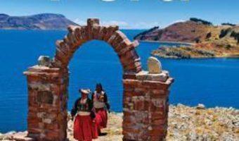 Cartea Lonely Planet Peru – Carolyn McCarthy , Carolina A. Miranda (download, pret, reducere)