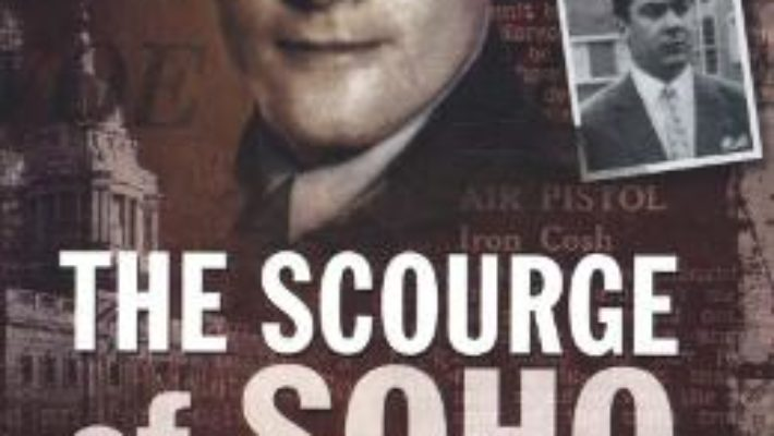 Cartea Scourge of Soho – Dick Kirby (download, pret, reducere)