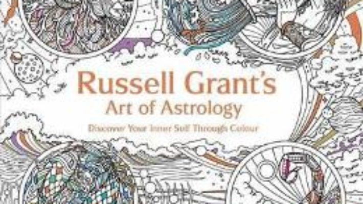 Cartea Russell Grant's Art of Astrology. Colouring Book – Russell Grant (download, pret, reducere)