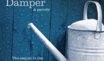 Cartea Fifty Sheds Damper: A parody – C. T. Grey (download, pret, reducere)