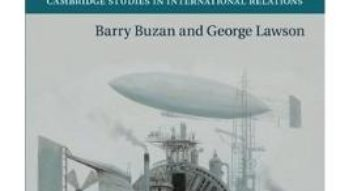 Cartea Cambridge Studies in International Relations: The Global Transformation – Barry Buzan, George Lawson (download, pret, reducere)
