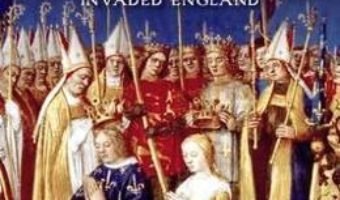Cartea Louis: The French Prince Who Invaded England – Catherine Hanley (download, pret, reducere)