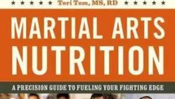 Cartea Martial Arts Nutrition – Teri Tom (download, pret, reducere)