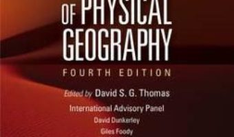 Cartea The Dictionary of Physical Geography – David S. G. Thomas (download, pret, reducere)