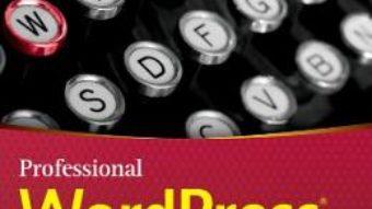 Cartea Professional WordPress: Design and Development – Brad Williams, David Damstra, Hal Stern (download, pret, reducere)