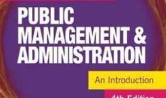 Cartea Public Management and Administration: An Introduction – Owen Hughes (download, pret, reducere)