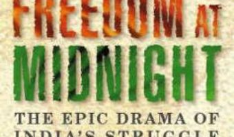 Cartea Freedom at Midnight – Larry Collins, Dominique Lapierre (download, pret, reducere)