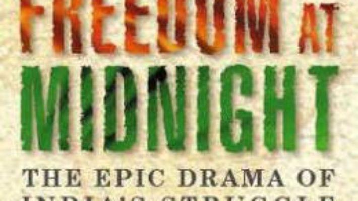 Cartea Freedom at Midnight – Larry Collins, Dominique Lapierre (download, pret, reducere)