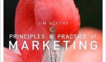 Cartea Principles and Practice of Marketing – Jim Blythe (download, pret, reducere)