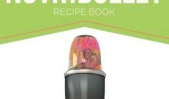 Cartea The Skinny Nutribullet Recipe Book (download, pret, reducere)