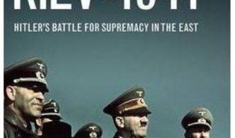Cartea Kiev 1941 – David Stahel (download, pret, reducere)