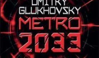 Cartea Metro 2033 – Dmitry Glukhovsky (download, pret, reducere)