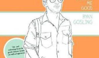 Cartea Colour Me Good Ryan Gosling 1 – Mel Elliott (download, pret, reducere)