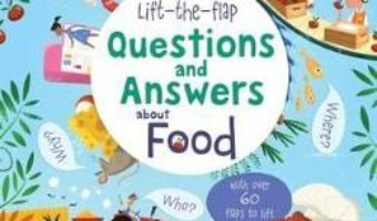 Cartea Lift-The-Flap Questions and Answers about Food – Katie Daynes (download, pret, reducere)