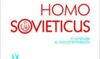 Cartea Homo Sovieticus – Alexandr Zinoviev (download, pret, reducere)