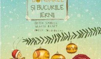 Cartea Bondarel si bucuriile iernii – Britta Sabbag, Maite Kelly, Joelle Tourlonias (download, pret, reducere)