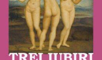 Cartea Trei iubiri imposibile – Sorin Petrescu (download, pret, reducere)