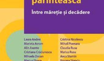 Cartea Autoritatea parinteasca. Intre maretie si decadere – Marieta Avram (download, pret, reducere)